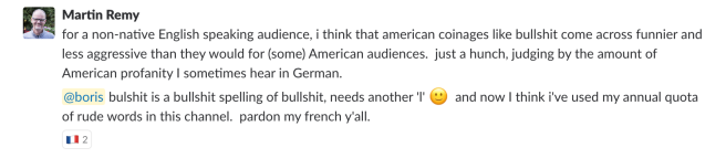 "Screenshot: Martin's response ""for a non-native English speaking audience, i think that american coinages like bullshit come across funnier and less aggressive than they would for (some) American audiences"""