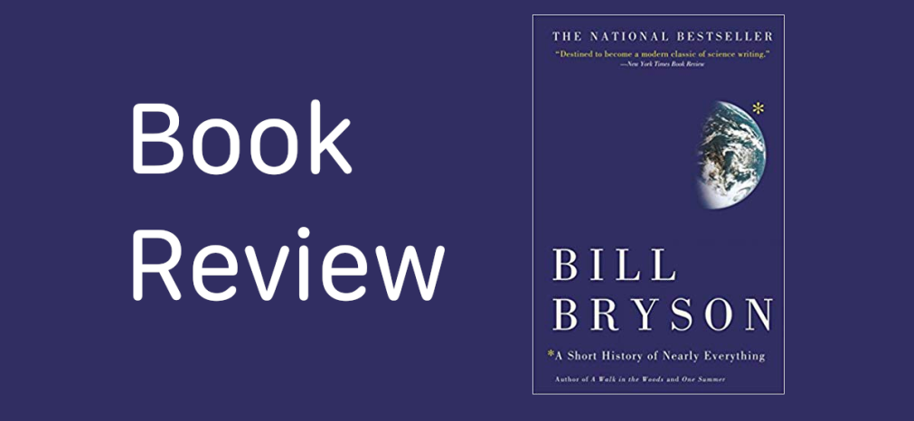 Book review. A Short History of Nearly Everything by Bill Bryson