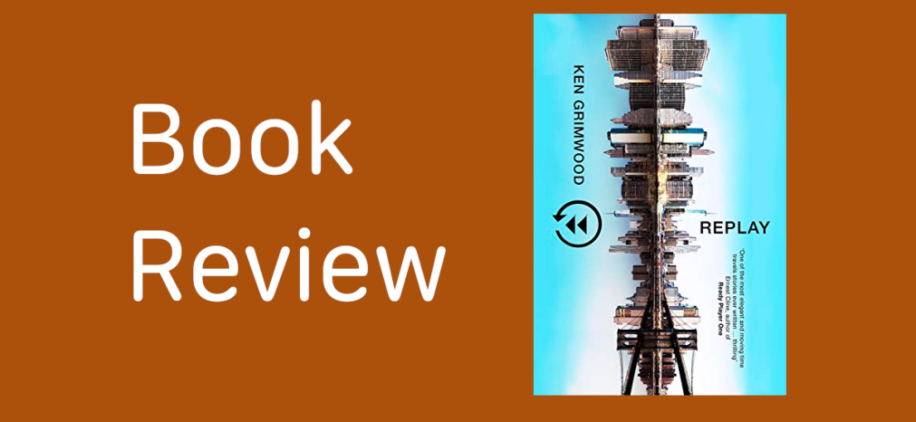 Book review. Replay  by Ken Grimwood