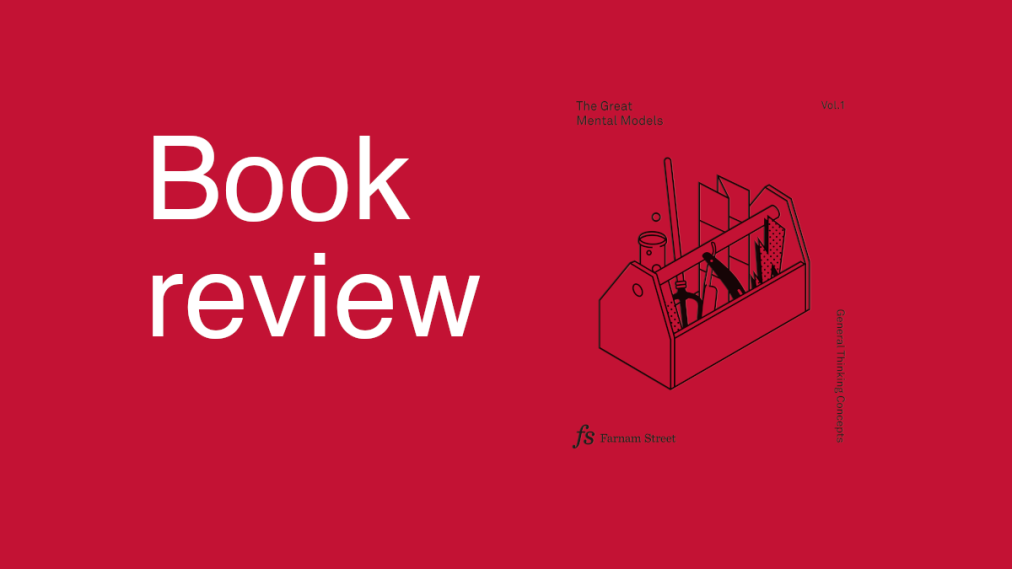 Book review: Great mental models by ShaneParrish