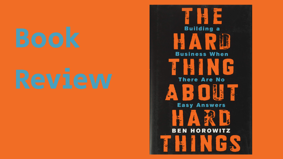 Book review: The Hard Things About Hard Things by Ben Horowitz